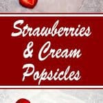 Strawberries and Cream Popsicles, made with creamy vanilla Greek Yogurt and swirls of fresh strawberry purée, are a perfect treat on a hot summer day.
