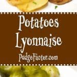 Potatoes Lyonnaise is a buttery dish of pan-fried sliced potatoes cooked with caramelized onions. It's origins are French, referring to the city of Lyon.