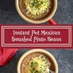 Instant Pot Mexican Smashed Pinto Beans