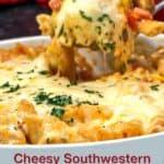 Cheesy Southwestern Chicken Pasta