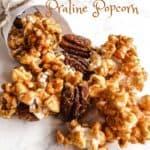 Bourbon Pecan Praline Popcorn
